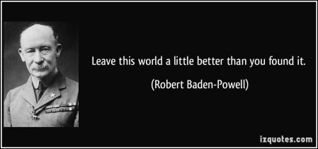 quote-leave-this-world-a-little-better-than-you-found-it-robert-baden-powell-208619.jpg